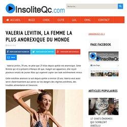 Valeria Levitin, la femme la plus anorexique du monde - InsoliteQc.com