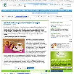 5 produits naturels pour lutter contre la fatigue