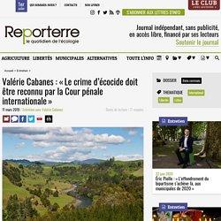 Valérie Cabanes: «Le crime d'écocide doit être reconnu par la Cour pénale internationale»