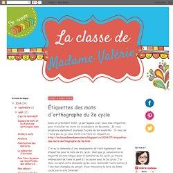 La classe de Madame Valérie: Étiquettes des mots d'orthographe du 2e cycle
