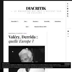 Valéry, Derrida : quelle Europe ?