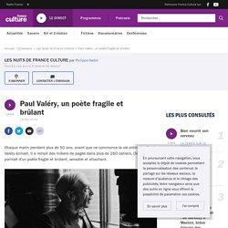 Emission de France Culture : Paul Valéry, un poète fragile et brûlant