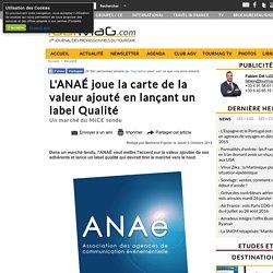 L'ANAÉ joue la carte de la valeur ajouté en lançant un label Qualité