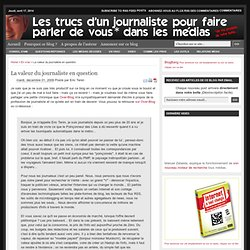 La valeur du journaliste en question | Les trucs d'un journ