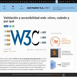 Validación y accesibilidad web: cómo, cuándo y por qué