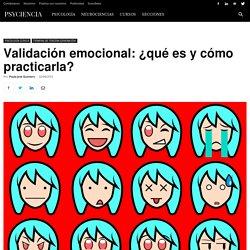 Validación emocional: ¿qué es y cómo practicarla?