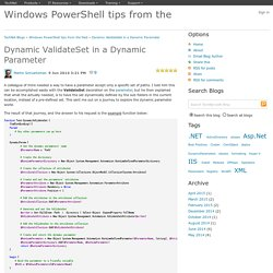 Dynamic ValidateSet in a Dynamic Parameter - Windows PowerShell tips from the field