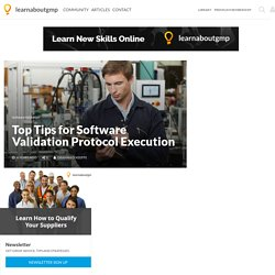 Top Tips for Software Validation Protocol Execution - askaboutgmp.com