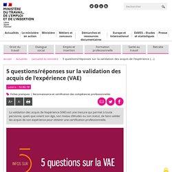 5 questions/réponses sur la validation des acquis de l'expérience (VAE)