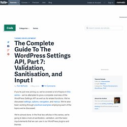 The Complete Guide To The WordPress Settings API, Part 7: Validation, Sanitisation, and Input I
