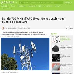 Bande 700 MHz : l'ARCEP valide le dossier des quatre opérateurs