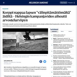 """Korppi nappaa lapsen """"välinpitämättömältä"""" äidiltä – Helsingin kampanjavideo aiheutti arvosteluryöpyn - Kaupunki"""