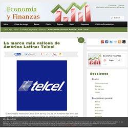 La marca más valiosa de América Latina: Telcel