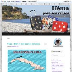Cuba Héma pose ses valises ★ Fashion, voyages, cuisine, découvertes et bons plans ★Héma pose ses valises ★ Fashion, voyages, cuisine, découvertes et bons plans ★
