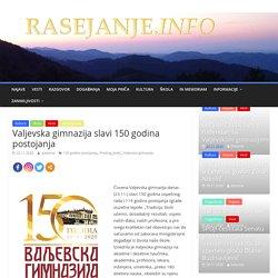 Valjevska gimnazija slavi 150 godina postojanja – RASEJANJE.info