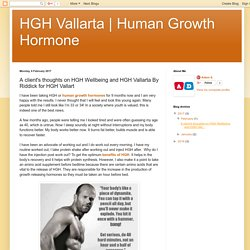 Human Growth Hormone: A client's thoughts on HGH Wellbeing and HGH Vallarta By Riddick for HGH Vallart