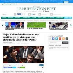 """Najat Vallaud-Belkacem et son soutien-gorge visés par une chronique sexiste du """"Point"""""""