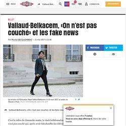 Vallaud-Belkacem, «On n'est pas couché» et les fake news