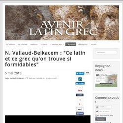 "N. Vallaud-Belkacem : ""Ce latin et ce grec qu'on trouve si formidables"""
