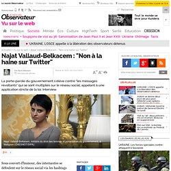 "Najat Vallaud-Belkacem : ""Non à la haine sur Twitter"""