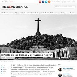 El Valle de los Caídos y el 'turismo negro'