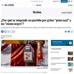 """Rayo Vallecano vs Albacete: ¿Por qué se suspende un partido por gritar """"puto nazi"""" y no """"mono negro""""?"""