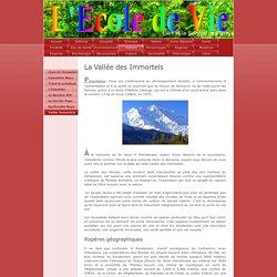 Vallée Immortels - L'Ecole de Vie