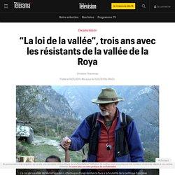 """""""La loi de la vallée"""", trois ans avec les résistants de la vallée de la Roya - Télévision"""
