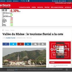 Vallée du Rhône : le tourisme fluvial a la cote