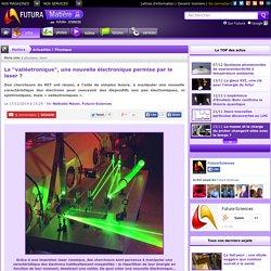"""La """"valléetronique"""", une nouvelle électronique permise par le laser ?"""