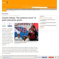 """Mobile Chile - Camila Vallejo: """"No estamos locos"""" al pedir educación gratis"""