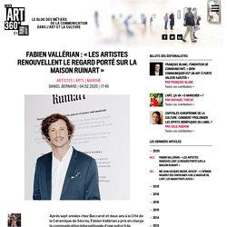 FABIEN VALLÉRIAN : «LES ARTISTES RENOUVELLENT LE REGARD PORTÉ SUR LA MAISON RUINART»