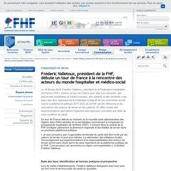 Fréderic Valletoux, président de la FHF, débute un tour de france à la rencontre des acteurs du monde hospitalier et médico-social