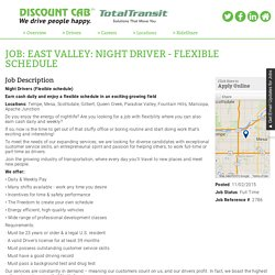 EAST VALLEY: Night Driver - Flexible Schedule Mesa Job