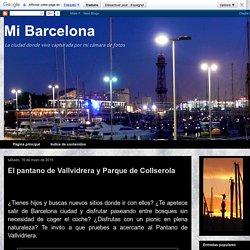Mi Barcelona: El pantano de Vallvidrera y Parque de Collserola