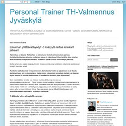 Personal Trainer TH-Valmennus Jyväskylä: Liikunnan yllättävät hyödyt -8 lisäsyytä laittaa lenkkarit jalkaan!