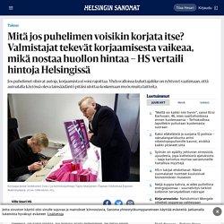 Mitä jos puhelimen voisikin korjata itse? Valmistajat tekevät korjaamisesta vaikeaa, mikä nostaa huollon hintaa – HS vertaili hintoja Helsingissä - Talous - HS.fi