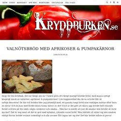 Valnötsbröd med Aprikoser & Pumpakärnor – Kryddburken.se