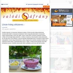 Valódi Sáfrány - Litván hideg céklaleves