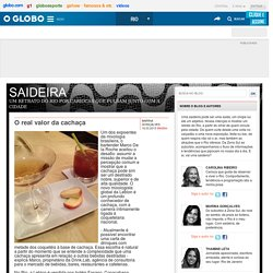 O real valor da cachaça - Saideira: O Globo