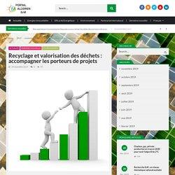 Recyclage et valorisation des déchets : accompagner les porteurs de projets – Portail algérien