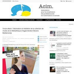 Vinyle attack ! Valorisation et médiation de la collection de vinyles de la Médiathèque d'Agglomération Béziers Méditerranée