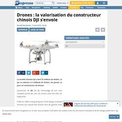 Drones : la valorisation du constructeur chinois DJI s'envole