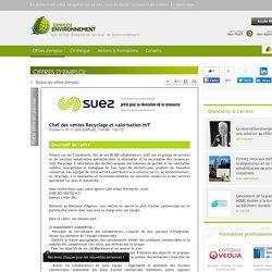 Chef des ventes Recyclage et valorisation H/F Suez Recyclage et Valorisation - Offre d'emploi Recyclage des déchets, Valorisation énergétique, Commercial, vente