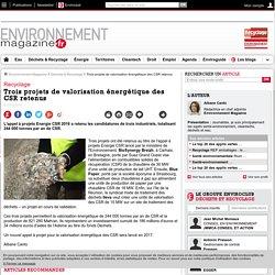 Trois projets de valorisation énergétique des CSR retenus – Déchets & Recyclage – Environnement-magazine.fr