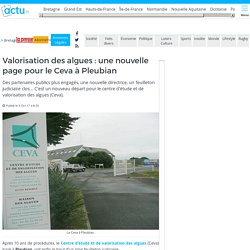 ACTU_FR 06/10/17 Valorisation des algues : une nouvelle page pour le Ceva à Pleubian