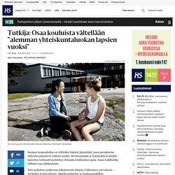 """Tutkija: Osaa kouluista vältellään """"alemman yhteiskuntaluokan lapsien vuoksi"""" - Koulu - Kotimaa - Helsingin Sanomat"""