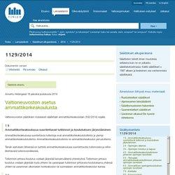 Valtioneuvoston asetus ammattikorkeakouluista 1129/2014 - Säädökset alkuperäisinä - FINLEX ®