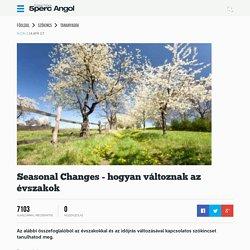 Seasonal Changes - hogyan változnak az évszakok - Ingyenes online angol tanulás, Ingyen Angol nyelvtanulás