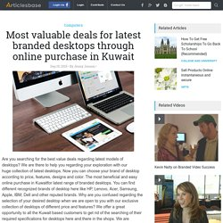 Most valuable deals for latest branded desktops through online purchase in Kuwait